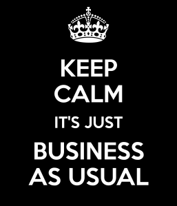 keep-calm-it-s-just-business-as-usual